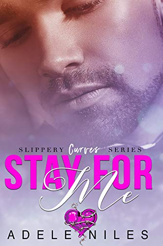 Stay For Me: An Alpha Older Man and Curvy Younger Woman Romance (Slippery Curves Series Book 1) (English Edition) -