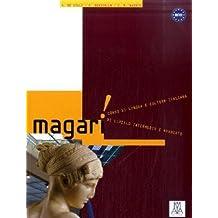 Magari!: Corso di lingua e cultura italiana di livello intermedio e avanzato / Kurs- und Arbeitsbuch