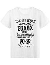 T-Shirt citation Tous les hommes naissent égaux les meilleurs sont joueurs  de Poker réf d225ea36306