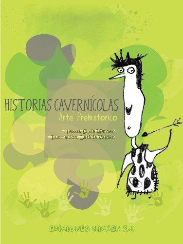 Historias Cavernícolas: Arte Prehistórico (Artistas en Acción nº 1) por Silvia Werner