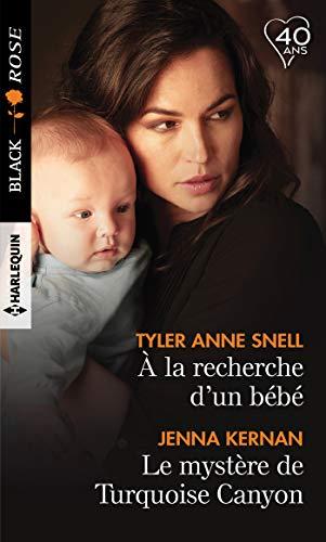 A la recherche d'un bébé - Le mystère de Turquoise Canyon (Black Rose) par Tyler Anne Snell