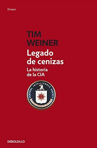 Legado de cenizas / Legacy of Ashes: La historia de la CIA / The History of the CIA por Tim Weiner