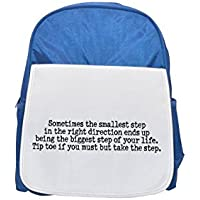 Sometimes the smallest step in the right direction ends up being the biggest step of your life. Tip toe if you must but take the step. printed kid's blue backpack, Cute backpacks, cute small backpack