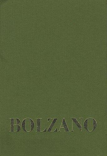 Bernard Bolzano Gesamtausgabe / Reihe IV: Dokumente. Band 1,3: Beiträge zu Bolzanos Biographie von Josef Hoffmann und Anton Wißhaupt sowie vier weiteren Zeitzeugen