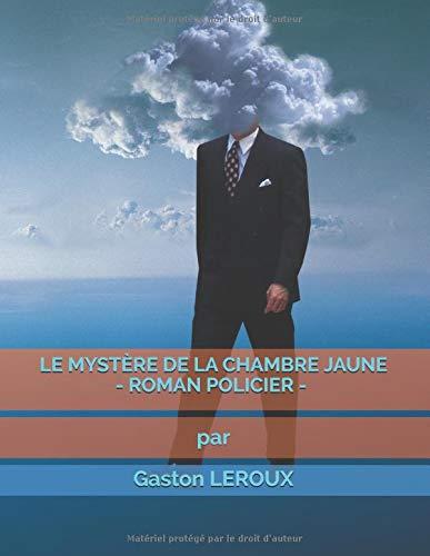 LE MYSTÈRE DE LA CHAMBRE JAUNE (ROMAN POLICIER)