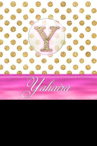 Yahaira Notebook: Personalized Lined Journal / Diary / Notebook