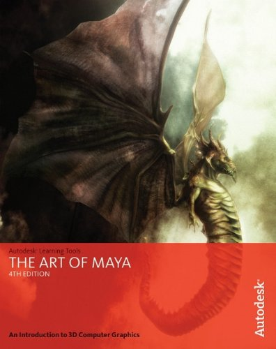 The Art of Maya: An Introduction to 3D Computer Graphics por Autodesk Maya Press