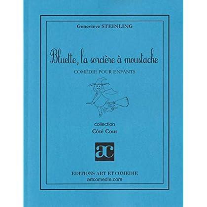 Bluette, la sorcière à moustache : Comédie pour enfants