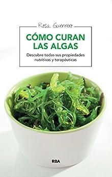 Cómo curan las algas (MANUALES INTEGRAL) de [Guerrero, Rosa]