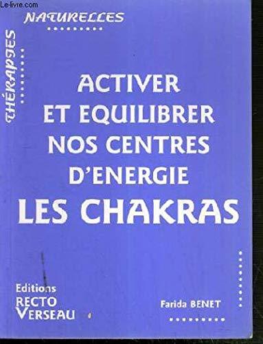 Activer et équilibrer nos centres d'énergie : Les chakras