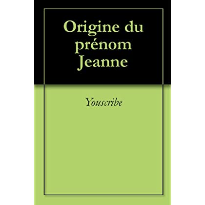 Origine du prénom Jeanne (Oeuvres courtes)