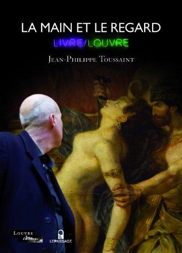 La Main et le regard. Livre/Louvre