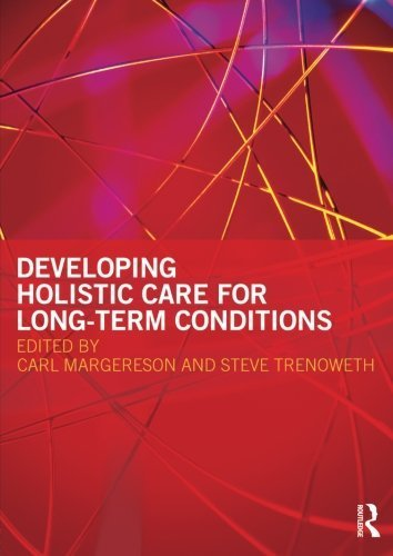 Developing Holistic Care for Long-term Conditions by (2009-10-07)