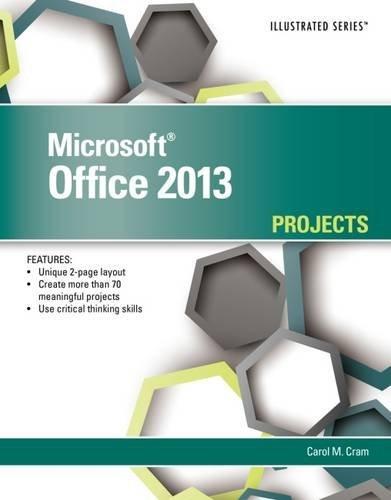 Microsoft Office 2013: Illustrated Projects by Carol Cram (2013-12-30) par Carol Cram
