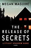 The Release of Secrets: A Novel