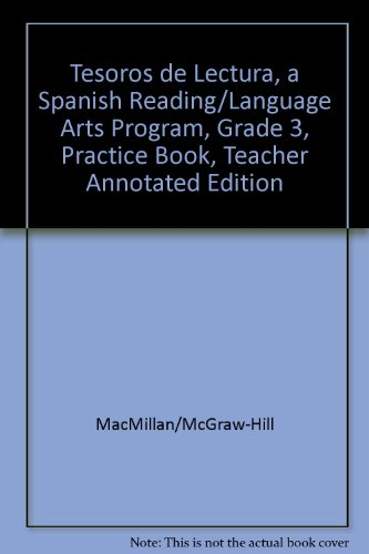 Tesoros de Lectura, a Spanish Reading/Language Arts Program, Grade 3, Practice Book, Teacher Annotated Edition (Elementary Reading Treasures) por McGraw-Hill Education