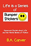 Life is a Series of Bumper Stickers