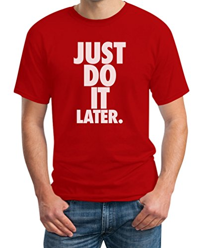 Just Do It Later - Cooles Design mit sportlichem Motto T-Shirt Rot