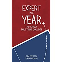 Expert In A Year: The Ultimate Table Tennis Challenge (English Edition)