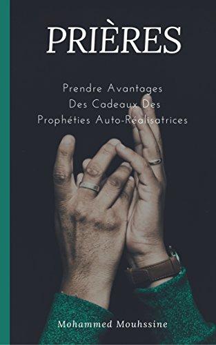 PRIÈRES: Prendre Avantages Des Cadeaux Des Prophéties Auto-Réalisatrices