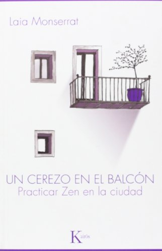 Un cerezo en el balcón: Practicar zen en la ciudad (Sabiduría Perenne) por Laia Monserrat Sanjuán
