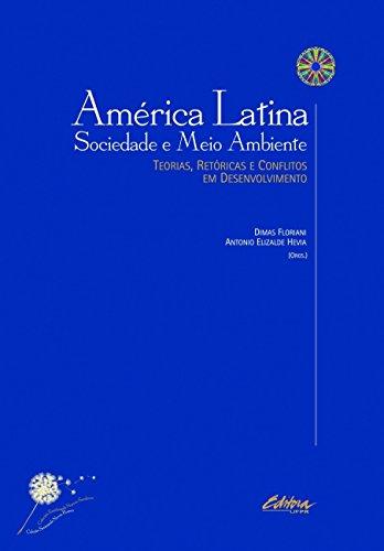 América Latina, sociedade e meio ambiente: teorias, retóricas e conflitos em desenvolvimento par Dimas Floriani