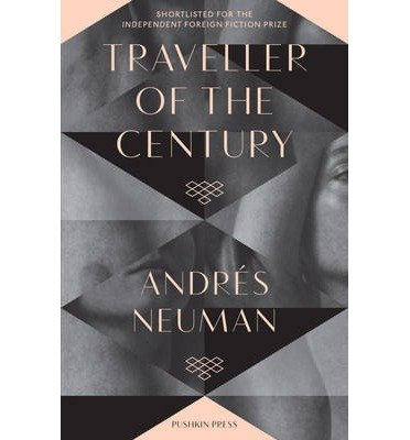 traveller-of-the-century-by-author-andres-neuman-translated-by-nick-caistor-translated-by-lorenza-ga