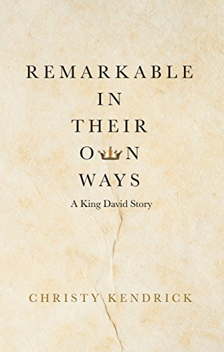 Remarkable in Their Own Ways: A King David Story (English Edition ...