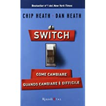 Switch on. Come cambiare quando cambiare è difficile
