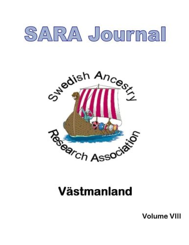 SARA Journal Västmanland: Volume 8 por Swedish Ancestry Research Association