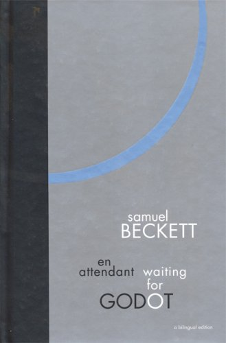 Waiting for Godot: A Bilingual Edition: A Tragicomedy in Two Acts (English and French Edition)