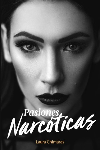 Pasiones Narcoticas par Laura Chimaras