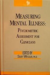Measuring Mental Illness: Psychometric Assessment for Clinicians