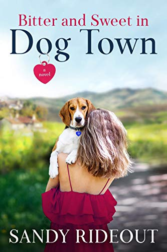 Bitter and Sweet in Dog Town: (Dog Town Book #1) (English Edition)