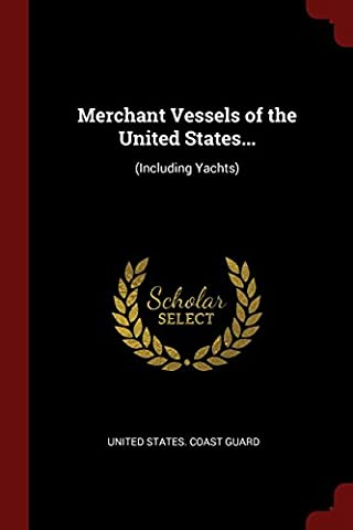 Merchant Vessels of the United States...: (Including Yachts)