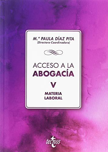 Acceso a la abogacía: Volumen V. Materia laboral (Derecho - Biblioteca Universitaria De Editorial Tecnos) por Mª Paula Díaz Pita