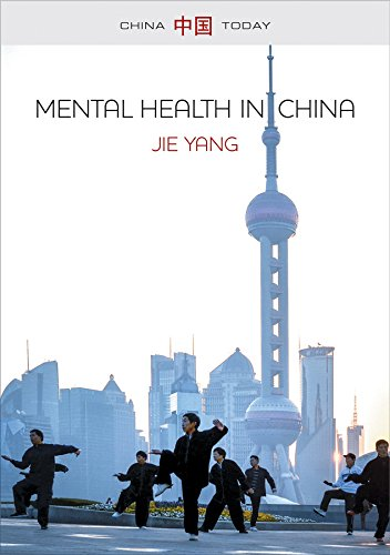 Mental Health in China: Change, Tradition and Therapeutic Governance (China Today)