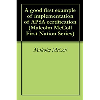 A good first example of implementation of APSA certification (Malcolm McColl First Nation Series Book 3) (English Edition)