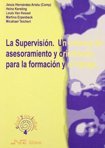 Supervisión. Un sistema de asesoramiento y orientación para la formación, La (Edad y sociedad)