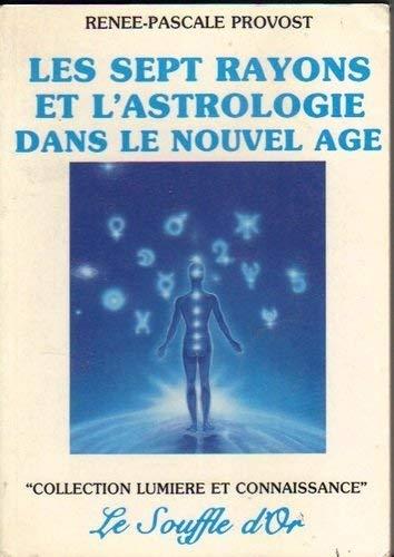 Les sept rayons et l'astrologie dans le nouvel-age par Provost