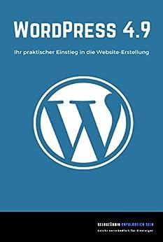 WordPress 4.9: Ihr praktischer Einstieg in die Website-Erstellung