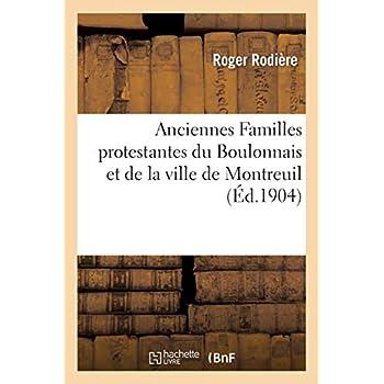 Anciennes Familles protestantes du Boulonnais et de la ville de Montreuil