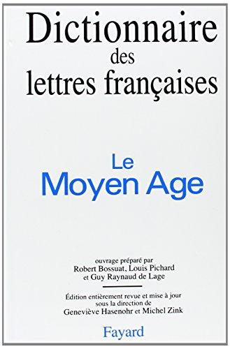 Dictionnaire des lettres françaises : le Moyen-Âge