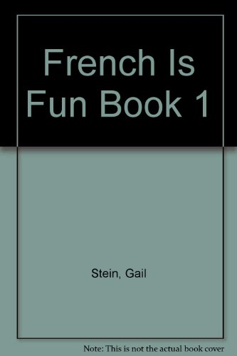 French Is Fun Book 1 por Gail Stein