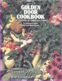 Golden Door Cookbook: The Greening of American Cuisine by Deborah Szekely (1982-12-02)