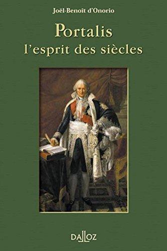 Portalis, l'esprit des siècles - 1ère édition: Hors collection Dalloz par Joël-Benoît Onorio (d')