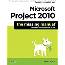 [(Microsoft Project 2010: The Missing Manual)] [By (author) Bonnie Biafore] published on (July, 2010)