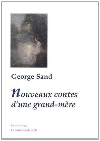 Nouveaux contes d'une grand-mère : La reine Coax ; Le nuage rose ; Les ailes de courage ; Le géant Yéous