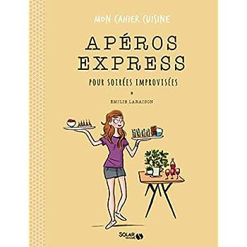 Apéros express pour soirées improviséees - Mon cahier cuisine