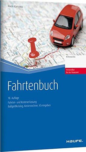 Fahrtenbuch: Fahrten - und Kostenerfassung (Haufe Kompass)